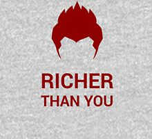 Richer Than You, You Know Unisex T-Shirt