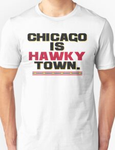 Chicago is Hawkytown Unisex T-Shirt