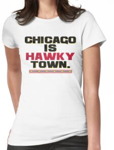 Chicago is Hawkytown Womens Fitted T-Shirt