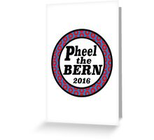 Pheel the Bern 2016 Greeting Card