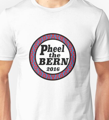 Pheel the Bern 2016 Unisex T-Shirt