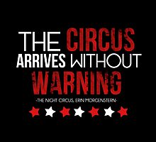 """The Circus Arrives Without Warning."" - The Night Circus by LovelyOwlsBooks"