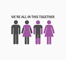 We're All In This Together Unisex T-Shirt