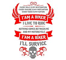 I Am A Biker T Shirt, Stickers and Other Gifts Photographic Print