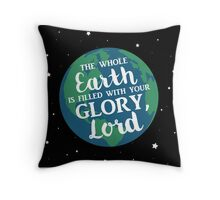Filled With Your Glory Throw Pillow