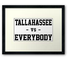 Tallahassee vs Everybody Framed Print