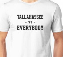 Tallahassee vs Everybody Unisex T-Shirt