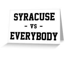 Syracuse vs Everybody Greeting Card