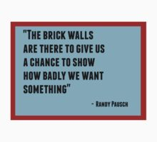The brick walls are there to give us a chance to show how badly we want something One Piece - Short Sleeve