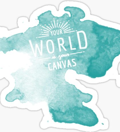 Your World is Your Canvas Sticker