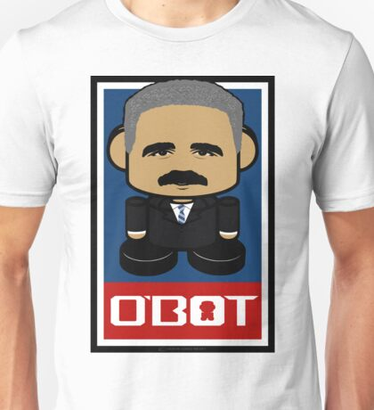 Eric Holder Politico'bot Toy Robot 2.0 Unisex T-Shirt