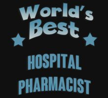 World's best Hospital Pharmacist! by RonaldSmith