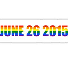 June 26 2015 Rainbow day Gay Homosexual Lesbian Marriage Sticker