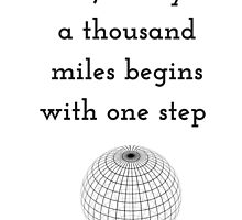 The journey of a thousand miles begins with one step by IdeasForArtists