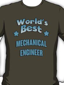 World's best Mechanical Engineer! T-Shirt
