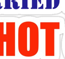 Married Sex Is Hot (Sexy) Sticker