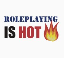 Roleplaying Is Hot by Delgard