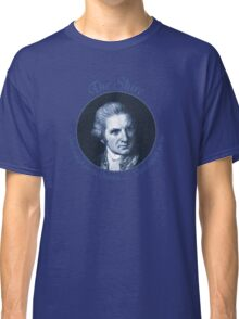Good enough for The Captain... Good enough for me Classic T-Shirt