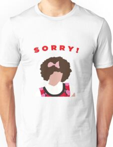 Sorry! Gilly Unisex T-Shirt