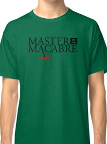 Master of the Macabre Classic T-Shirt
