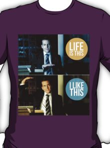 Life is this, I like this T-Shirt