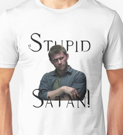 Stupid Satan! Supernatural Unisex T-Shirt
