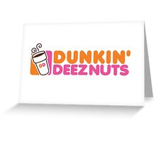 Dunkin Deeznuts Greeting Card