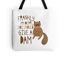You Should Give a Dam Tote Bag