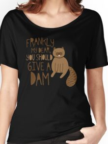 You Should Give a Dam Women's Relaxed Fit T-Shirt