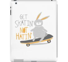 Get Skatin' Not Hatin' iPad Case/Skin