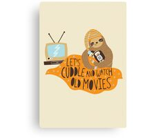 Let's Cuddle and Watch Old Movies Canvas Print