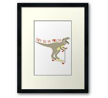 They See Me Rollin' Framed Print
