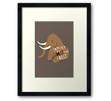 I'd Rather Be A Woolly Framed Print