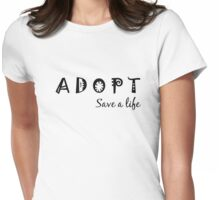 Adopt. Save a Life.  Womens Fitted T-Shirt