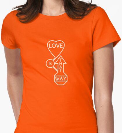 Love is that way T-Shirt