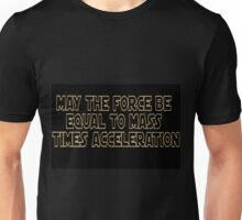 May The Force Be Unisex T-Shirt
