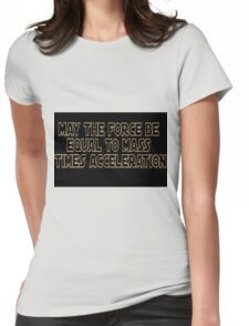 May The Force Be Womens Fitted T-Shirt