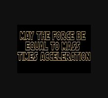 May The Force Be T-Shirt