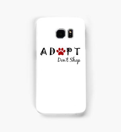 Adopt. Don't Shop! Samsung Galaxy Case/Skin