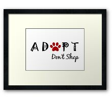 Adopt. Don't Shop! Framed Print