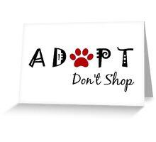 Adopt. Don't Shop! Greeting Card