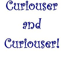 Curiouser and Curiouser! by Amantine