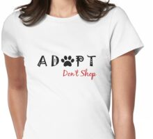Adopt. Don't Shop. Womens Fitted T-Shirt