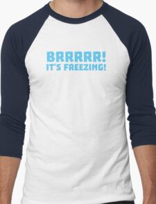 BRRRRRR! It's FREEZING (cold winter design) Men's Baseball ¾ T-Shirt