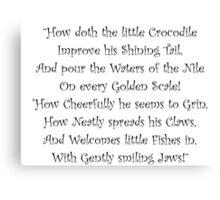 How Doth The Little Crocodile Canvas Print