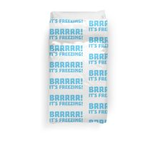 BRRRRRR! It's FREEZING (cold winter design) Duvet Cover