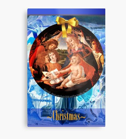 Christmas - Botticelli's Maria with Christ Child and Five Angels Metal Print