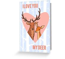 I Love You My Deer Greeting Card
