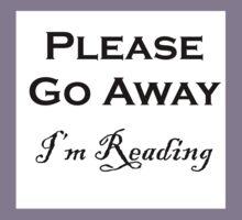 Please Go Away ~ I'm Reading Kids Tee