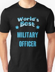 World's best Military Officer! T-Shirt
